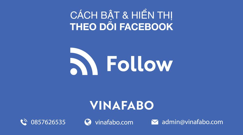Cách bật và hiển thị theo dõi Facebook